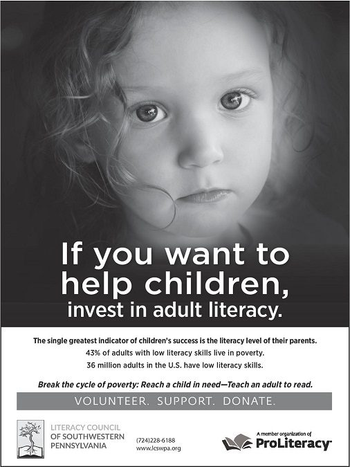 Break the cycle of poverty: Reach a child in need – Teach an adult to read.